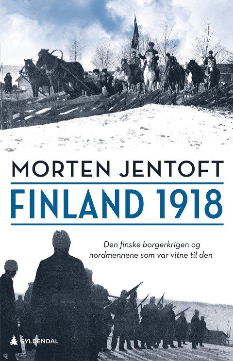 «Finland 1918»: Skrevet av Morten Jentoft.