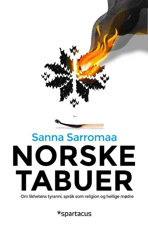 Norske tabuer: Sarromaa ønsker å rokke ved konformiteten og kollektivismen hun mener truer med å gjøre nordmenn akkurat like – og like dumme. Utgis på Spartacus forlag i august.