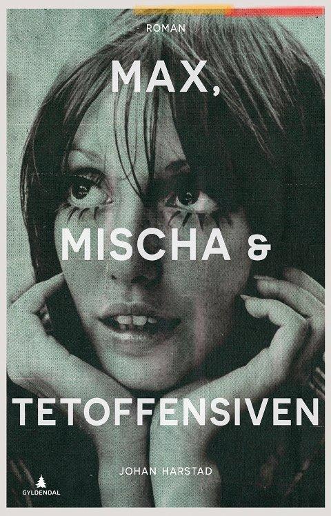 "MAX OG MISCHA: ""Max, Mischa & Tetoffensiven"" av Johan Harstad. Foto: Gyldendal  FOTO:  /"