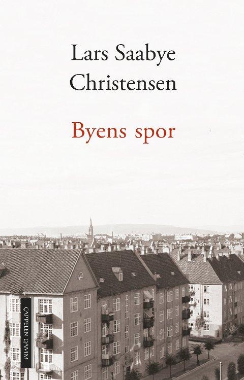 BYENS SPOR: «Byens spor» av Lars Saabye Christensen. Foto: Cappelen Damm  FOTO:  /