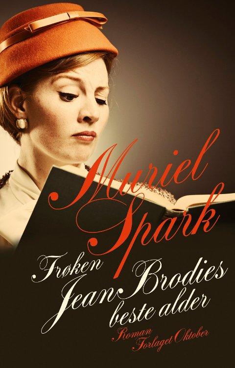 FRØKEN JEAN BRODIE: «Frøken Jean Brodies beste alder» av Muriel Spark.