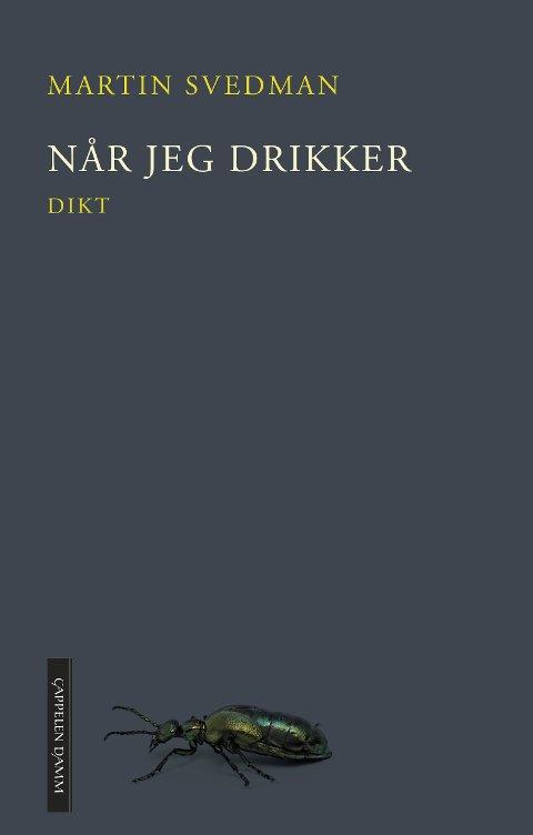 ANBEFALES: «Når jeg drikker» av Martin Svedman.