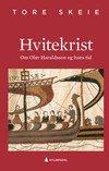 ANBEFALES: «Hvitekrist» av Tore Skeie, utgitt på Gyldendal i 2018.