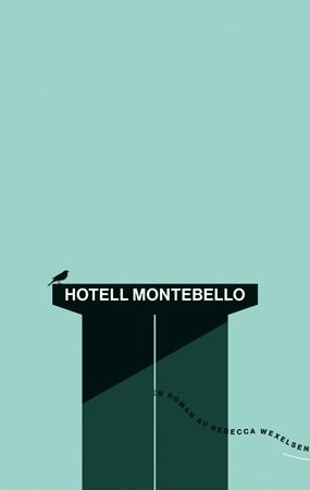 Hotell Montebello av Rebecca Wexelsen