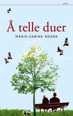 Roger, Marie-Sabine: Å telle duer. Oversatt av Agnete Øye. Pax forlag 2010. 217 sider.