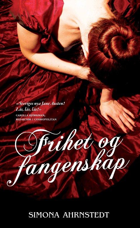 Fakta om boka: Tittel: Frihet og fangenskap. Forfatter: Simona Ahrnstedt. Forlag: Vega. Sidetall: 442. s