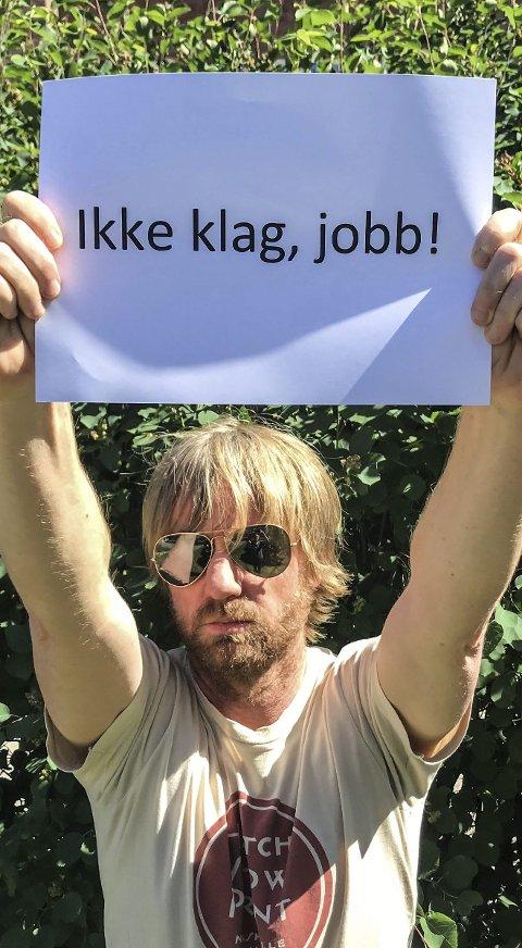 EGEN PAROLE: – Jeg har egentlig lyst til å gå under min egen parole; Ikke klag, jobb! Skriver Håkon Ohlgren i dagens Signert.