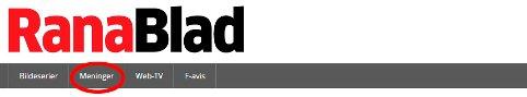 Rett under logoen til Rana Blad øverst på nettsiden finner du en snarvei til våre nye meningssider.
