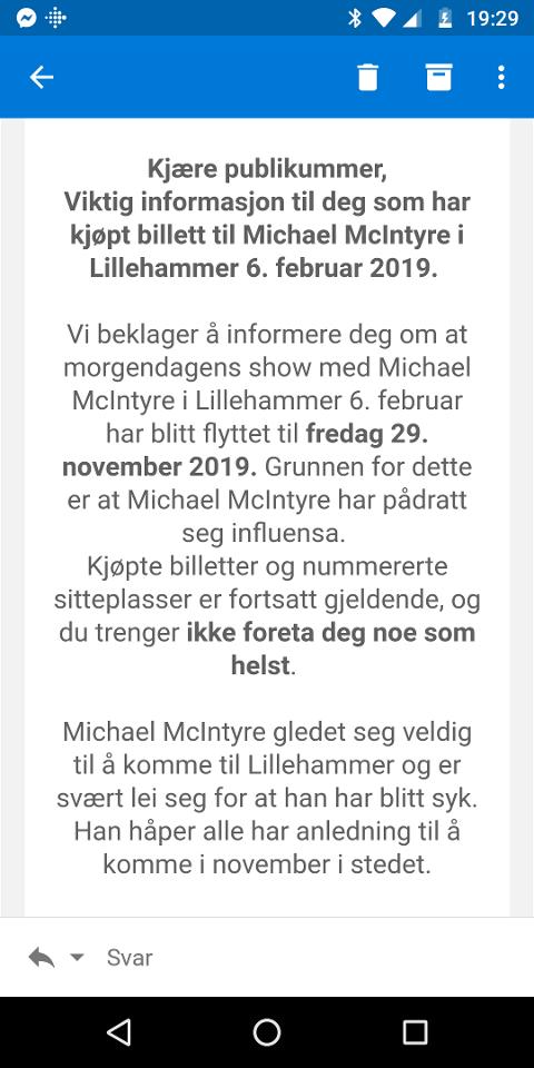 Denne meldingen fikk alle som har kjøpt billetter til onsdagens Michael McIntyre-showet i Håkons Hall.