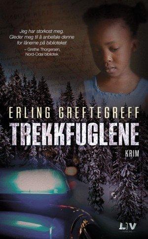 Trekkfuglene av Erling Greftegreff, LIV Forlag 2016, 379 s.