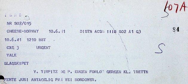 DOKUMENT: Utsnitt av telegrammet fra Cheese 10. juni om slagskipet V. Tirpitz og P. Eugen. HS 2-150, dok 107A.