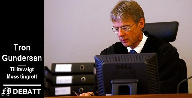 – Et mulig alternativ, én domstol i sør (Sarpsborg, Halden og Fredrikstad) samt én i nord (Follo, Moss, Heggen og Frøland), er overhodet ikke utredet, påpeker Tron Gundersen, Moss tingrett.