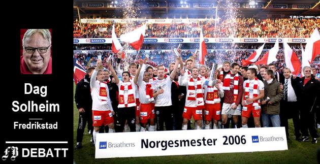 Stolt øyeblikk å leve med. Cupmesterne fra 2006 er de siste som har hentet et stort trofé til Fredrikstad Fotballklubb.  Dag Solheim mener Fredrikstad-folk må få lov å glede seg over slike bilder i sin venting på neste store øyeblikk.