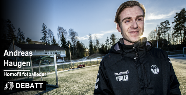 – Jeg skal ikke påberope at det vil det bli en revolusjon i norsk fotball ved at jeg står frem som homofil,  men om dette kan føre til at det blir bevegelse og at flere kommer ut, ville det vært en god start, skriver Andreas Haugen.