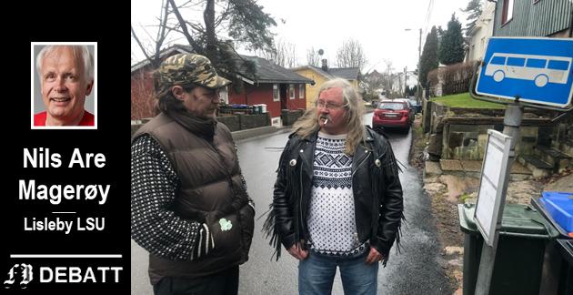 Tommy Størseth (til venstre) og Einar Johansen klaget på busstilbudet i Lislebyveien. De får i dette innlegget støtte fra lokalsamfunnsutvalget, men leder Nils Are Magerøy skriver samtidig at utvalget har måttet avfinne seg med nedskjæringene fra Østfold Kollektivtrafikk.