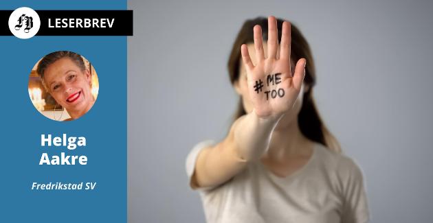 – Kamp mot seksuell trakassering er en viktig og dessverre fortsatt en høyaktuell sak, skriver  Helga Aakre.