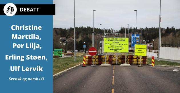 Den gamle Svinesundbrua er fysisk sperret slik at kjøretøy ikke kan passere. –  Den norske regjeringen burde ha kartlagt konsekvensene av å stenge grensen og gjort nødvendige tilpasninger i regelverk, skriver de fire LO-lederne.