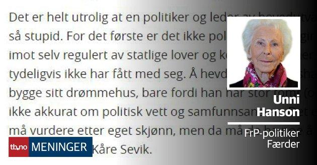 REAGERER STERKT: «Hva er dette for slags mann som karakteriserer en respektert politiker på denne måten», spør Unni Hanson om Paul Grøtvedts omtale av Bjørn-Kåre Sevik.