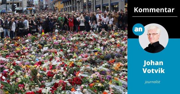 Vi vet at ondskapen finnes, og vi har som samfunn rett til å bli beskyttet mot nye hatdrevne ytringer og anslag mot den tryggheten vi alle er så avhengige av. På bildet blomsterhavet i Oslo etter terroren.