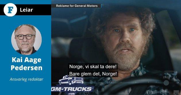 RIKELEG OMTALA: Will Ferrell seier «I hate Norway» i ein reklame for General Motors. – No gledar eg meg til ein at fyr på TV har rekna ut kor mykje denne reklamen er verdt. Her snakkar vi milliardar, skriv Kai Aage Pedersen.