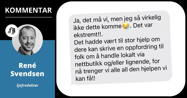 Denne smsen ble sendt til meg fra en innehaver i Fredrikstad sentrum tirsdag morgen.