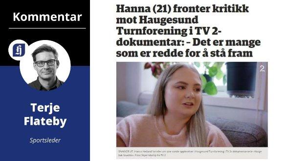 EN VIKTIG PÅMINNELSE: Hanne Hetland sto modig fram på TV 2 og fortale om sine opplevelser i Haugesund Turnforening. Historien bør være en viktig påminnelse for alle som er involvert i barne- og ungdomsidrett, mener sportsleder i Haugesunds Avis, Terje Flateby.