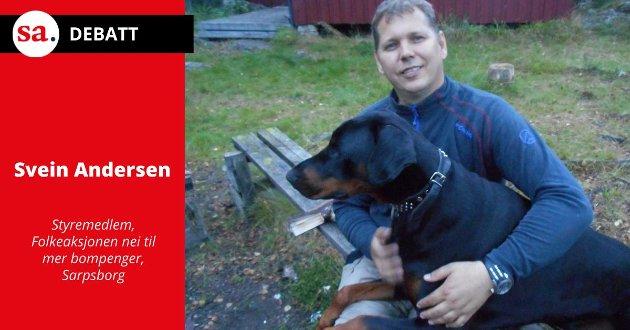 Nok er nok, vi kan ikke fortsette å sette det norsk folk ut i økonomiske problemer, mener Svein Andersen, styremedlem i Folkeaksjonen nei til mer bompenger Sarpsborg.