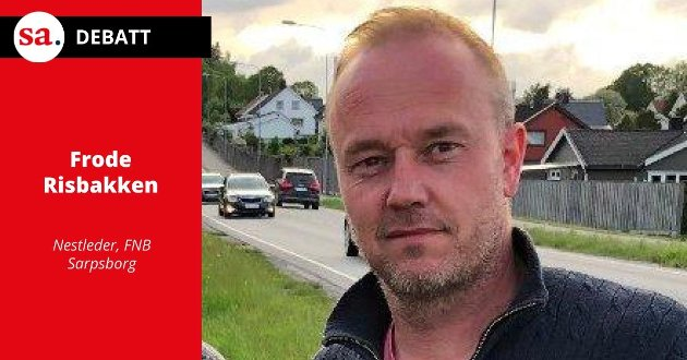 Frode Risbakken i FNB Sarpsborg mener at landets politikere svikter det norske folket.