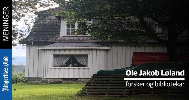 PLAKETT: Eiendommen I Heradsbygda bør ha en plakett som minner oss om historien, mener Ole Jakob Løland.