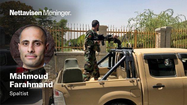 AFGHANISTAN: – De har kriget mot hverandre, mot Sovjetunionen og mot hverandre igjen, før vi ankom. Vesten har forsøkt å bygge opp institusjoner, et forsvar og et politi. Det er tydelig at man kunne ha lyktes bedre, skriver Mahmoud Farahmand.