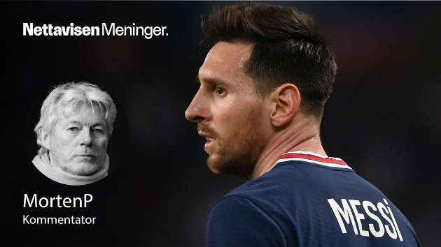 FORANDRING: – Det er ingen fare med Lionel Messi. Han har ikke glemt hva det vil si å være verdens beste fotballspiller, ikke i løpet av en måned. Han har ikke byttet klubb før, er uvant med omstillingen og trenger litt mer tid, skriver MortenP.