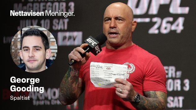 HARSELAS: Podkastvert og UFC-fantast Joe Rogan får gjennomgå fordi han blant annet tyr til ivermectin i et forsøk på å behandle seg etter å ha blitt koronasmittet, skriver mediekritiker George Gooding.