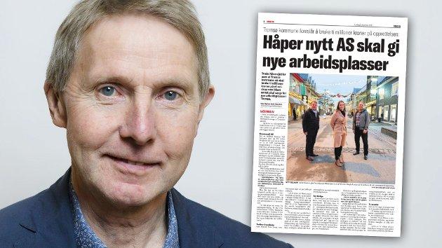 Hvis den politiske ledelsen mener at Tromsø kommune har sånn overflod av penger; hvorfor ikke dele dem uavkorta ut til eventuelle god formål? Hvorfor et AS hvor minst 1/2 million kr pr år går bort i administrasjon og godtgjørelser? skriver Jens Ingvald Olsen.