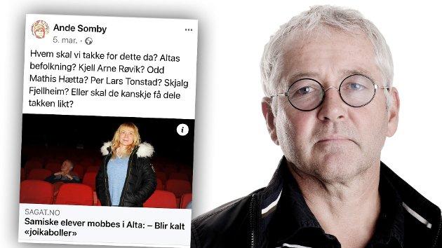 Du skaper et falskt fiendebilde og tar på deg boksehanskene. Det må være slitsomt med så mange tunge slag, uten noen gang å treffe, skriver Per Lars Tonstad til Ánde Somby - etter dette innlegget på Facebook og debatten det har skapt i ulike medier.
