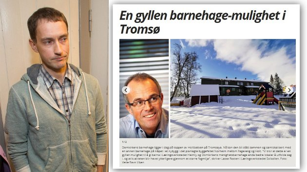 Tittelen på Rostens innlegg er «En gyllen barnehage-mulighet i Tromsø». Muligheten er ennå mer gyllen for Læringsverkstedet som er en kommersiell barnehagekjede, der fortjenesten er så høy at selv partiet Høyre ønsker å redusere selskapets mulighet til å tjene penger, skriver Bjarne Stenersen (t.v.).