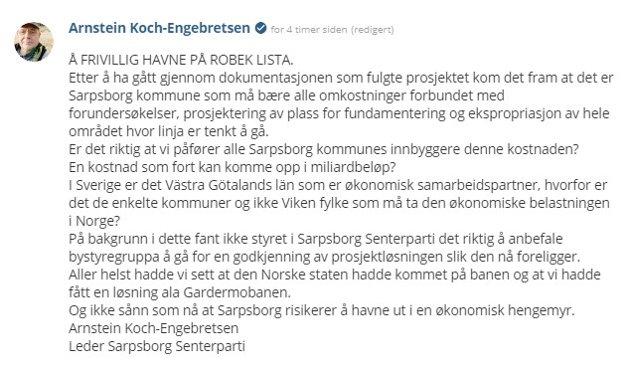 Dette innlegget fra Arnstein Koch-Engebretsen, lederen i Sarpsborg Senterparti, har fått bystyregruppen til Det Rette Parti til å reagere. Kommentaren fra Koch-Engebretsen ligger i kommentarfeltet under et innlegg Det Rette Parti hadde om høyhastighetsbane-prosjektet Skagerrakbanen 24. februar.