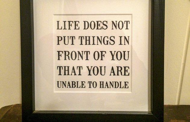 Håp: Dette bildet henger ved utgangsdøra mi. Noen morgener må jeg lese det to ganger.