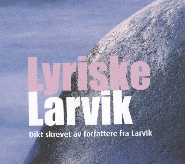 Lokale stemmer: I «Lyriske Larvik» har Forlagshuset Vestfold samlet et stort knippe larvikslyrikere.