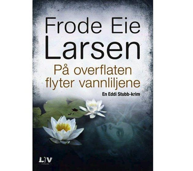 Den femte boka: Frode Eie Larsens bok om Eddi Stubb er i handelen nå.