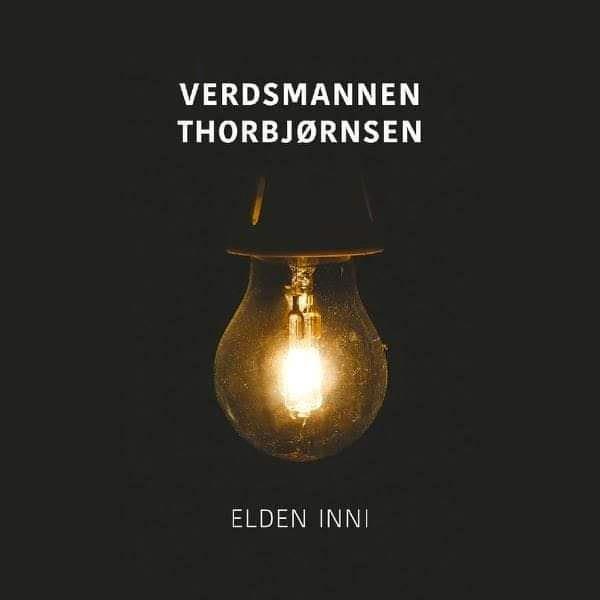 "Verdsmannen Thorbjørnsen. Ny plate ""Elden inni"""
