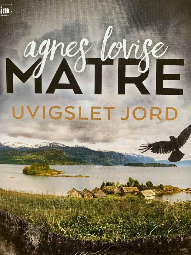 "NY BOK: Agnes Lovise Matre: ""Uvigslet jord"""