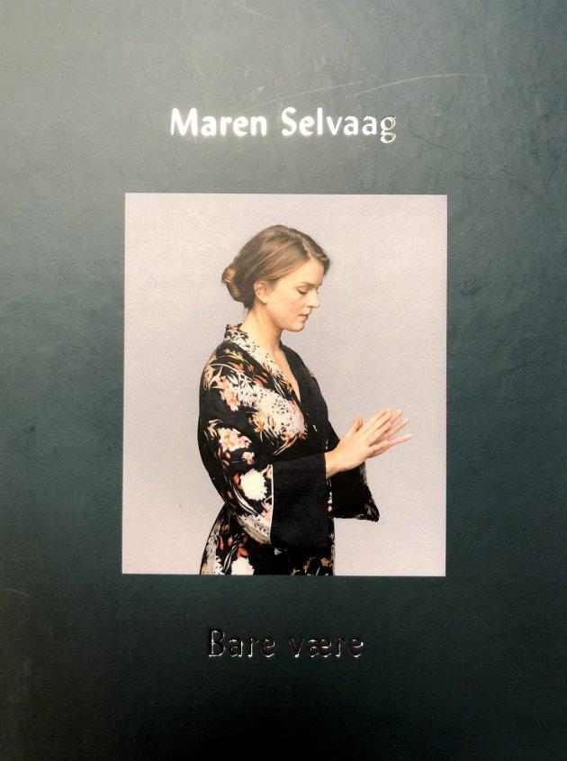Maren Selvaag «Bare være»