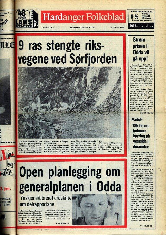 Rasutsatt region: Vinteren 1976. Stort snøfall over flere dager gikk plutselig over til vind og kraftig nedbør i form av regn. Dette førte til ni ras i Sørfjorden i løpet av ett døgn. Fire på vestsida og fem på østsida.  faksimile: HF 9. januar 1976