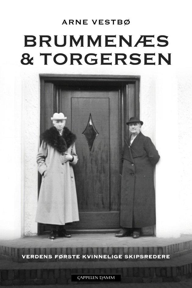 """Arne Vestbø - """"Brummenæs & Torgersen - Verdens første kvinnelige skipsredere"""" - Cappelen Damm"""
