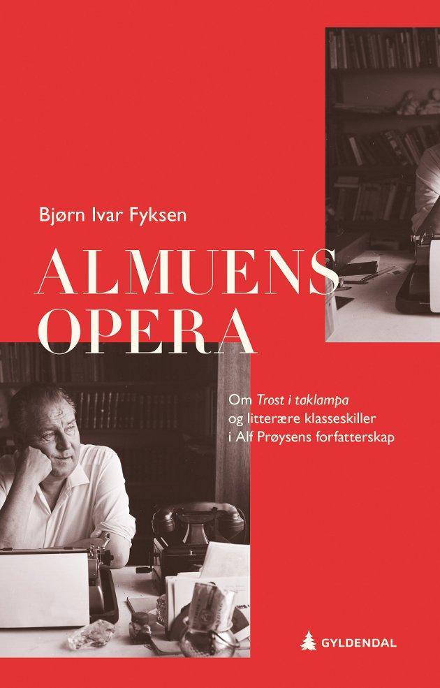 Almuens Opera om Alf Prøysens forfatterskap, av Bjørn Ivar Fyksen.
