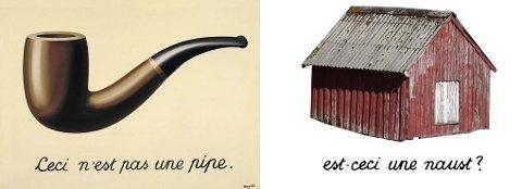 pipe?: René Magritte (bildet til venstre) gjorde oss pinlig oppmerksomme på vår forutinntatthet, og ofte letthet i møtet med gjenstanden og dens meningsinnhold, skriver Gisle Løkken. René Magritte: Ceci n?est pas une pipe © René Magritte/BONO 2011