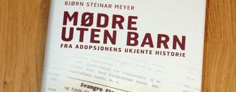 Bjørn Steinar Meyers bok handler om et lite omtalt kapittel av historien.