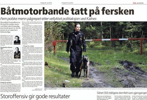 TATT PÅ FERSKEN: I midten av mai i år ble fem polske menn pågrepet etter omfattende politispaning. I Kalnesskogen fant de flere påhengsmotorer, som de fem nå er tiltalt for å ha stjålet på Hvaler og i Råde. Rettssaken mot de fem starter i Sarpsborg tingrett 9. juli. (Faksimile: SA, fredag 18. mai 2012)