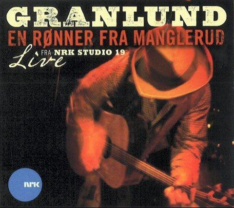 TROND GRANLUND: «En rønner fra Manglerud ? Live fra NRK Studio 19» (Grammofon/NRK) 15 spor, spilletid: 60.03 TERNING: 5