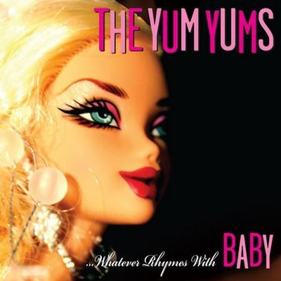 "The Yum Yums ""...Whatever Rhymes With Baby"""
